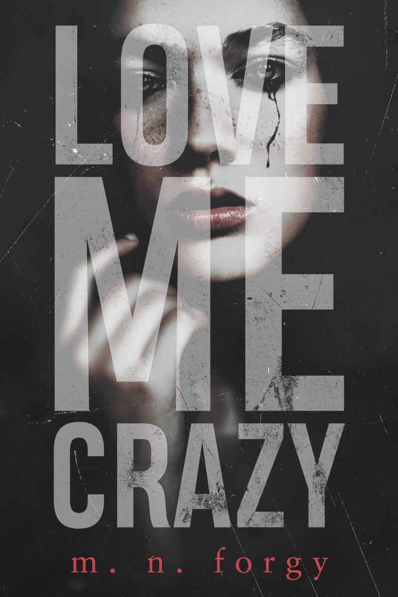 Cover Reveal: Love Me Crazy by MN Forgy