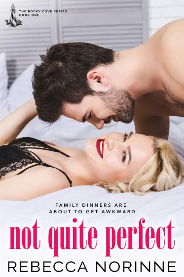 Cover Reveal: Not Quite Perfect (Rocky Cove #1) by Rebecca Norinne
