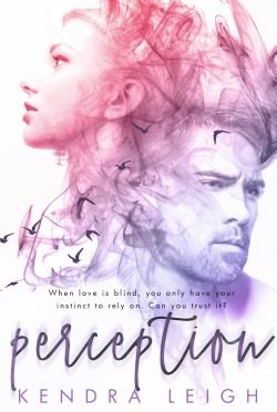 Cover Reveal: Perception by Kendra Leigh