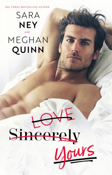 Cover Reveal: Love Sincerely Yours by Meghan Quinn & Sara Ney