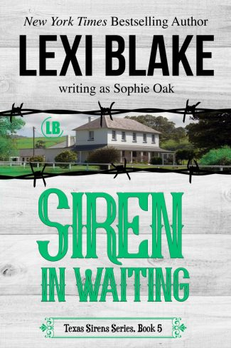 Release Day Blitz: Siren in Waiting (Texas Sirens #5) by Lexi Blake, writing as Sophie Oak