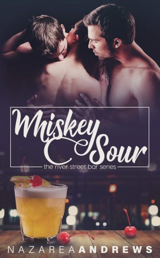 Cover Reveal: Whiskey Sour (River Street Bar #4) by Nazarea Andrews