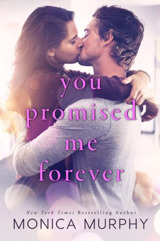 Release Day Blitz: You Promised Me Forever (Forever Yours #1) by Monica Murphy