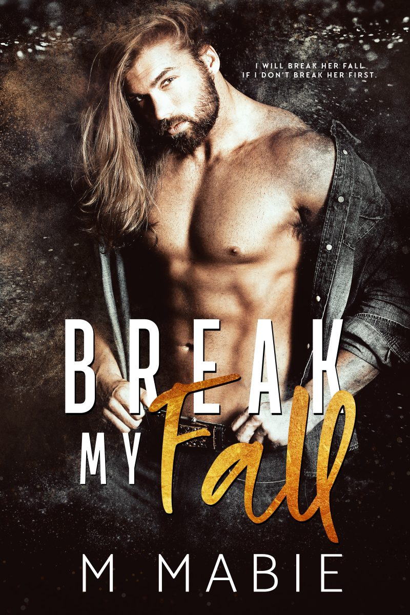 Cover Reveal: Break My Fall (The Breaking Trilogy #1) by M Mabie