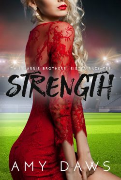 Cover Reveal & Release Day Blitz: Strength (Harris Brothers #6) by Amy Daws