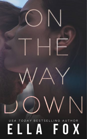 Cover Reveal: On The Way Down by Ella Fox