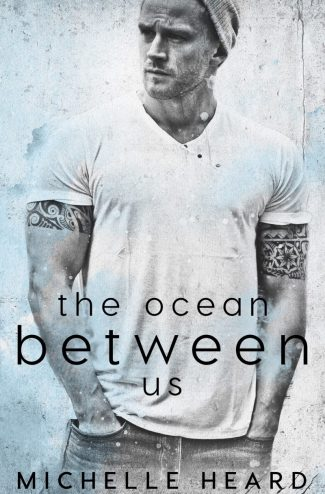 Cover Reveal: The Ocean Between Us by Michelle Heard
