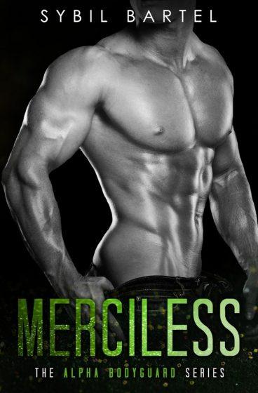 Cover Reveal: Merciless (Alpha Bodyguard #2) by Sybil Bartel