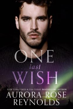 Release Day Blitz: One Last Wish (Shooting Stars #3) by Aurora Rose Reynolds