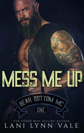 Release Day Blitz: Mess Me Up (Bear Bottom Guardians MC #1) by Lani Lynn Vale