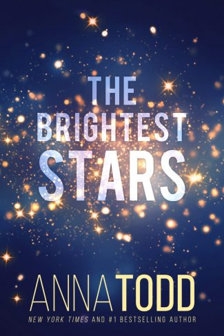 Release Day Blitz: The Brightest Stars (Karina and Kale #1) by Anna Todd