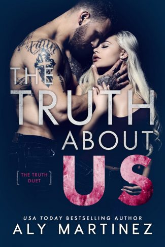Cover Reveal: The Truth About Us (The Truth Duet #2) by Aly Martinez