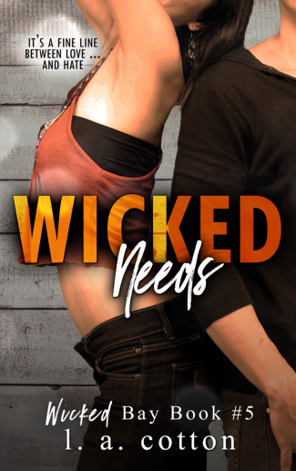 Cover Reveal: Wicked Needs (Wicked Bay #5) by LA Cotton