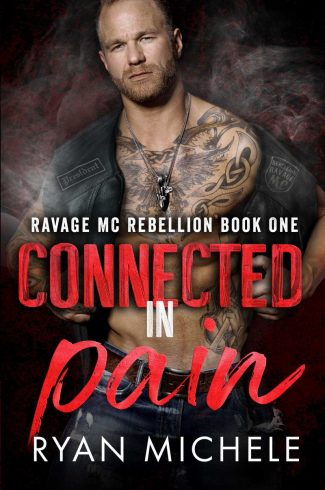 Cover Reveal: Connected in Pain (Ravage MC Rebellion #1) by Ryan Michele
