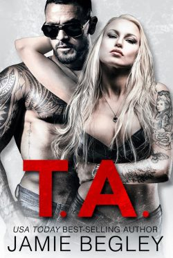Cover Reveal: T.A. (Biker Bitches #6) by Jamie Begley
