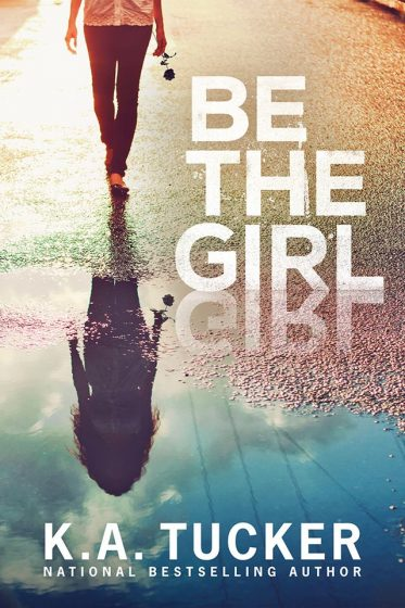 Cover Reveal: Be the Girl by KA Tucker