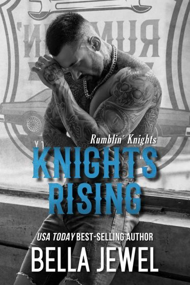 Cover Reveal: Knights Rising (Rumblin' Knights #1) by Bella Jewel