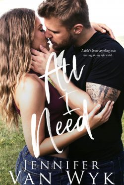 Cover Reveal: All I Need by Jennifer Van Wyk