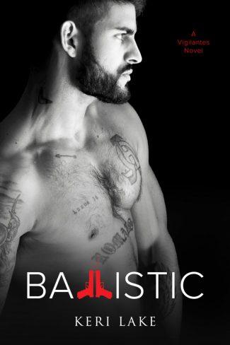 Cover Reveal: Ballistic (Vigilantes #4) by Keri Lake