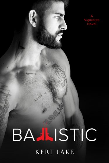 Cover Reveal: Ballistic (Vigilantes #4) by Keri Lake