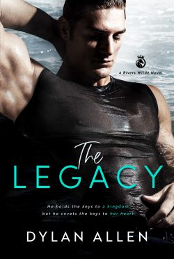 Cover Reveal: The Legacy (Rivers Wilde #1) by Dylan Allen