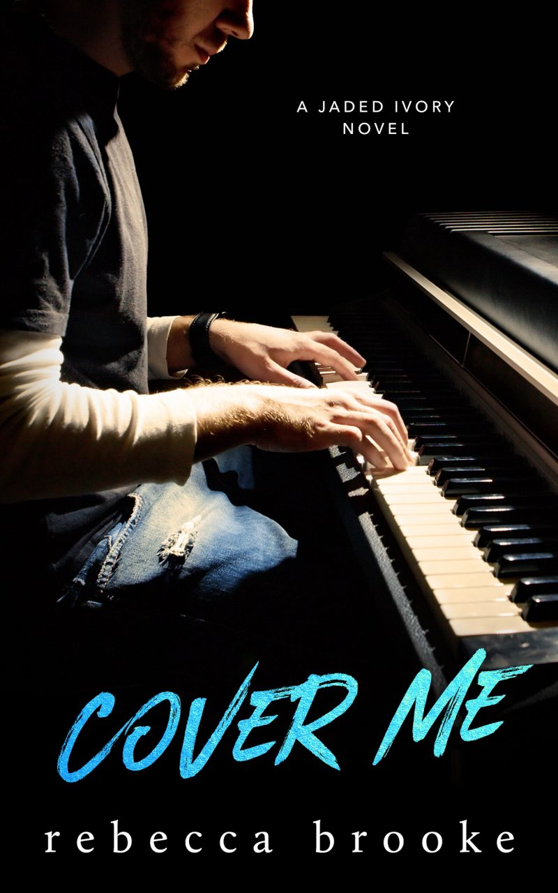 Cover Reveal: Cover Me (Jaded Ivory #3) by Rebecca Brooke