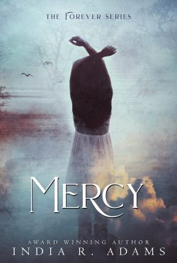 Release Day Blitz: Mercy (Forever #3) by India R Adams