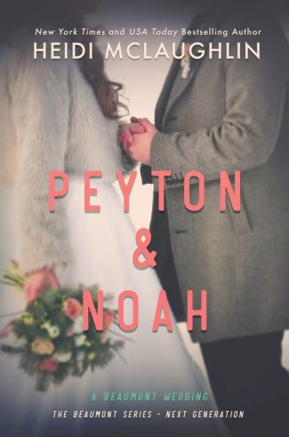 Cover Reveal: Peyton & Noah (Beaumont: Next Generation #3.5) by Heidi McLaughlin