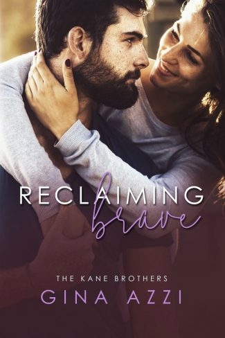 Cover Reveal & Giveaway: Reclaiming Brave (The Kane Brothers #3) by Gina Azzi
