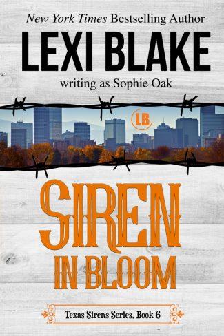 Release Day Blitz: Siren in Bloom (Texas Sirens #6) by Lexi Blake, writing as Sophie Oak