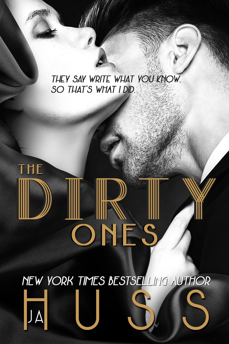 Cover Reveal & Giveaway: The Dirty Ones by JA Huss