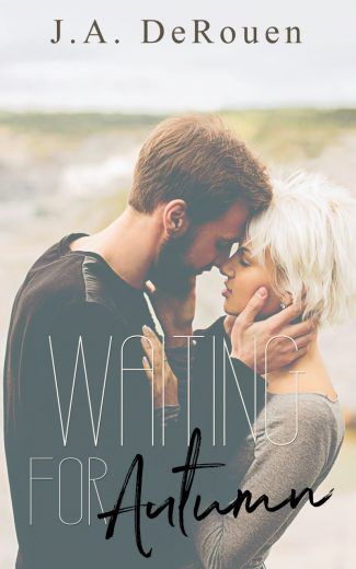 Cover Reveal & Giveaway: Waiting for Autumn by JA DeRouen