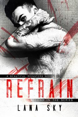 Cover Reveal: Refrain (Beautiful Monsters #2) by Lana Sky