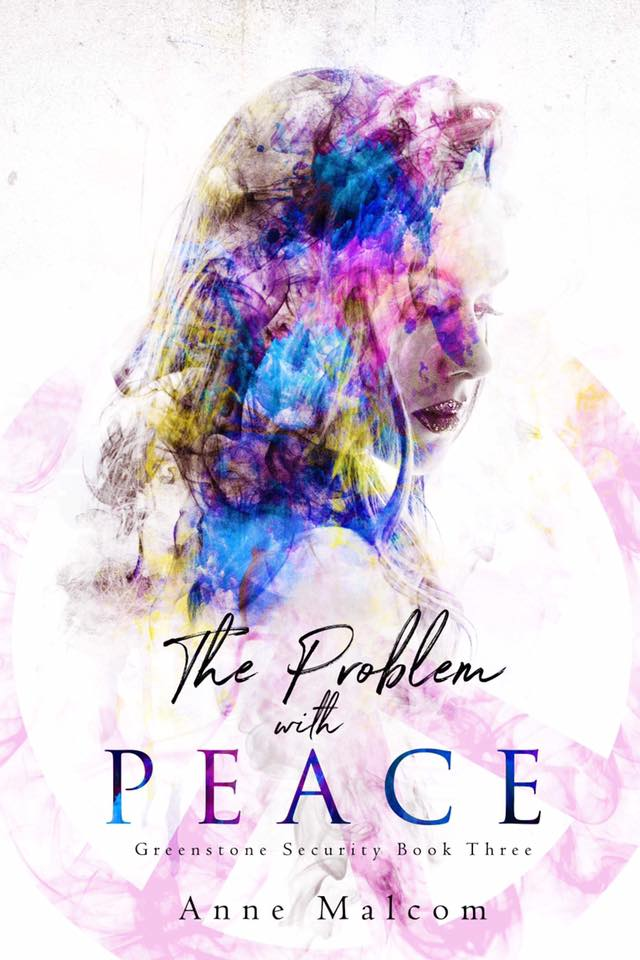 Cover Reveal: The Problem with Peace (Greenstone Security #3) by Anne Malcom