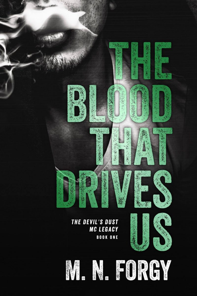 Cover Reveal: The Blood That Drives Us (Devils Dust Legacy #1) by MN Forgy