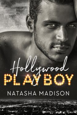Cover Reveal: Hollywood Playboy (Hollywood Royalty #1) by Natasha Madison