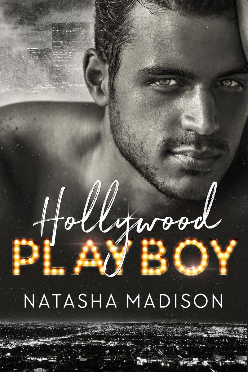 Cover Reveal: Hollywood Playboy (Hollywood Royalty #1) by Natasha Madison