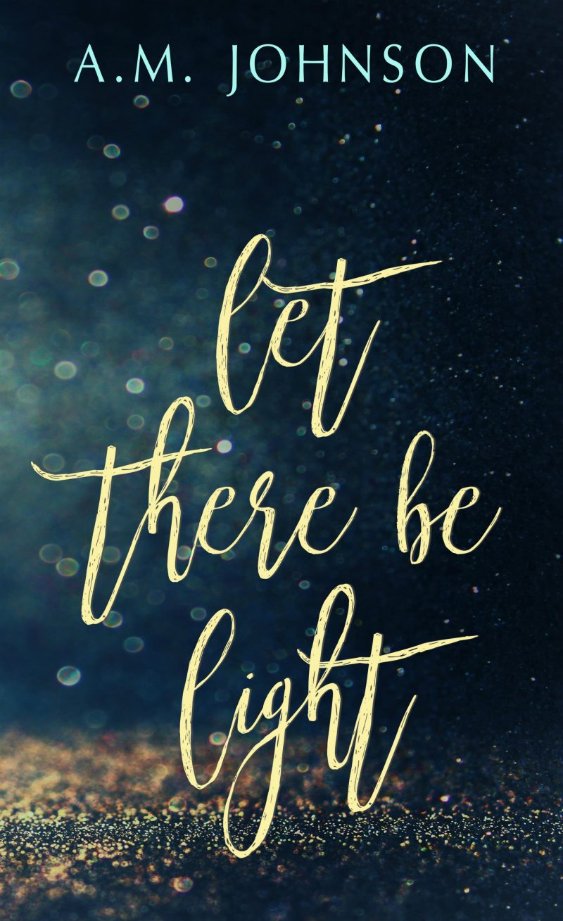 Cover Reveal: Let There Be Light (Twin Hearts Duet #1) by AM Johnson