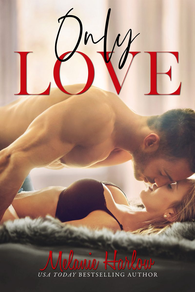 Cover Reveal: Only Love (One and Only #3) by Melanie Harlow