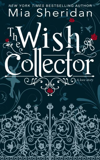 Cover Reveal: The Wish Collector by Mia Sheridan