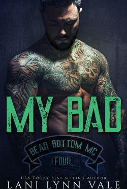 Release Day Blitz: My Bad (Bear Bottom Guardians MC #4) by Lani Lynn Vale