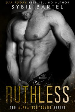 Cover Reveal: Ruthless (Alpha Bodyguard #4) by Sybil Bartel