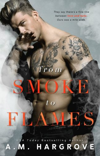 Release Day Blitz: From Smoke To Flames (West Brothers #3) by AM Hargrove