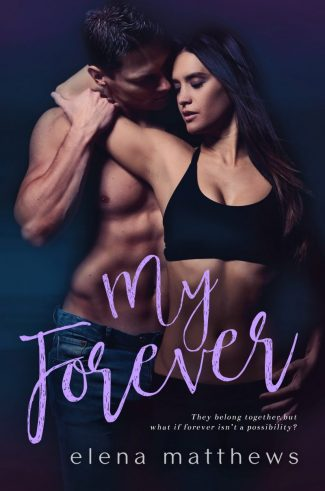 Cover Reveal: My Forever (Our Forever #3) by Elena Matthews