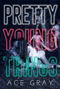 Release Day Blitz: Pretty Young Things (Spinful Classics: Betrayal #1) by Ace Gray