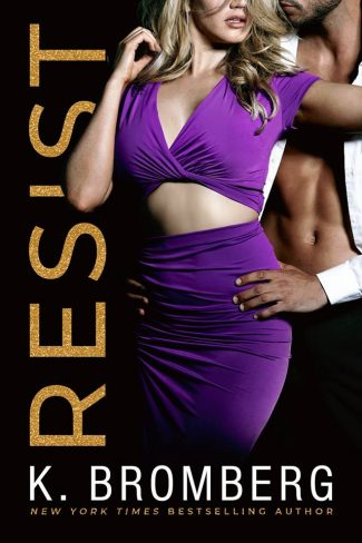Cover Reveal: Resist (Wicked Ways #1) by K Bromberg