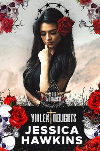 Cover Reveal: Violent Delights (White Monarch #1) by Jessica Hawkins
