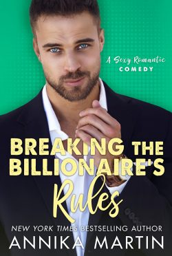 Release Day Blitz: Breaking the Billionaire's Rules by Annika Martin