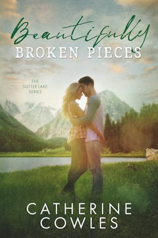 Release Day Blitz & Giveaway: Beautifully Broken Pieces (Sutter Lake #1) by Catherine Cowles