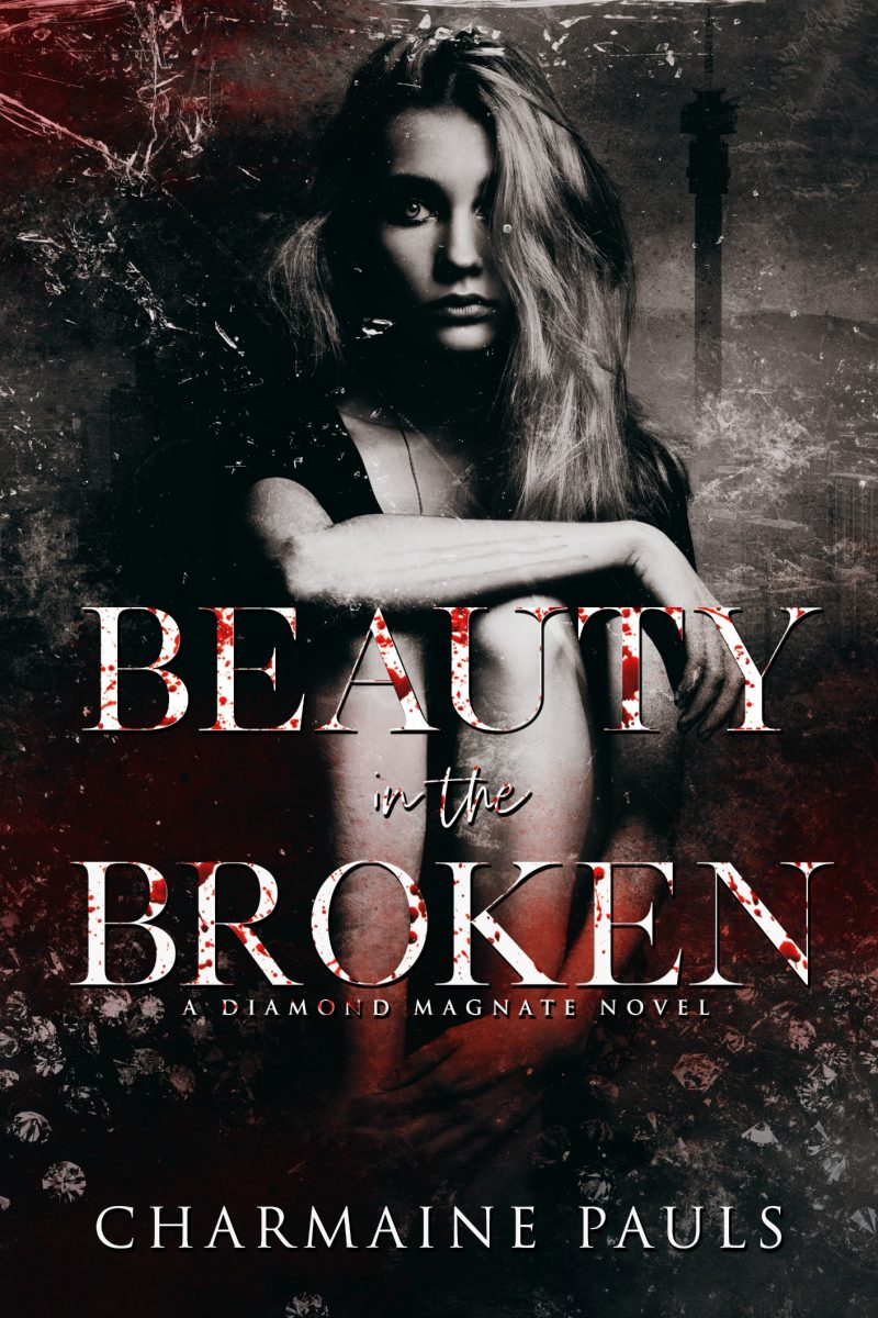 Cover Reveal & Giveaway: Beauty in the Broken (Diamond Magnate #1) by Charmaine Pauls